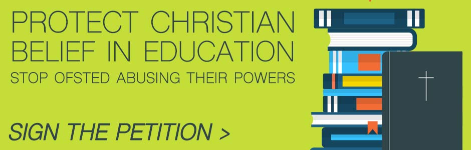 Protect Christian belief in schools. Stop Ofsted abusing their powers.